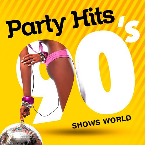 Party Hits 90s Shows World (2016)
