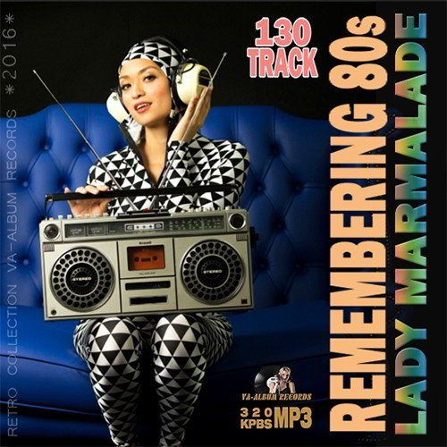 Lady Marmalade: Remembering 80s (2016)