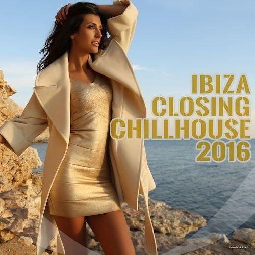 Ibiza Closing Chillhouse (2016)