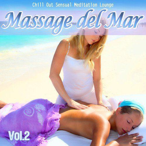 Massage del Mar Vol.2: Chill out Sensual Meditation Lounge (2016)