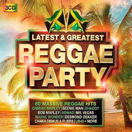 Latest & Greatest Reggae Party (2016)