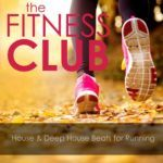 The Fitness Club House and Deep House Beats for Running (2016)
