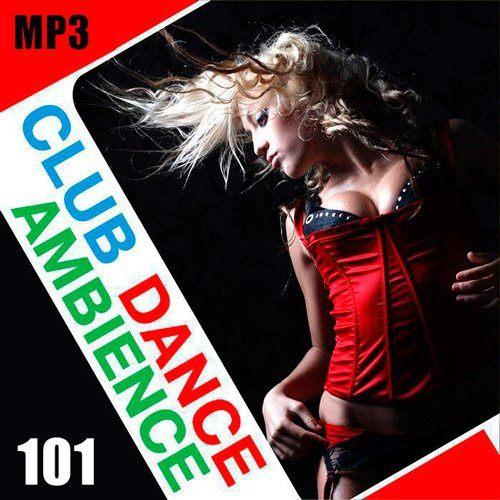 Club Dance Ambience Vol.101 (2017)